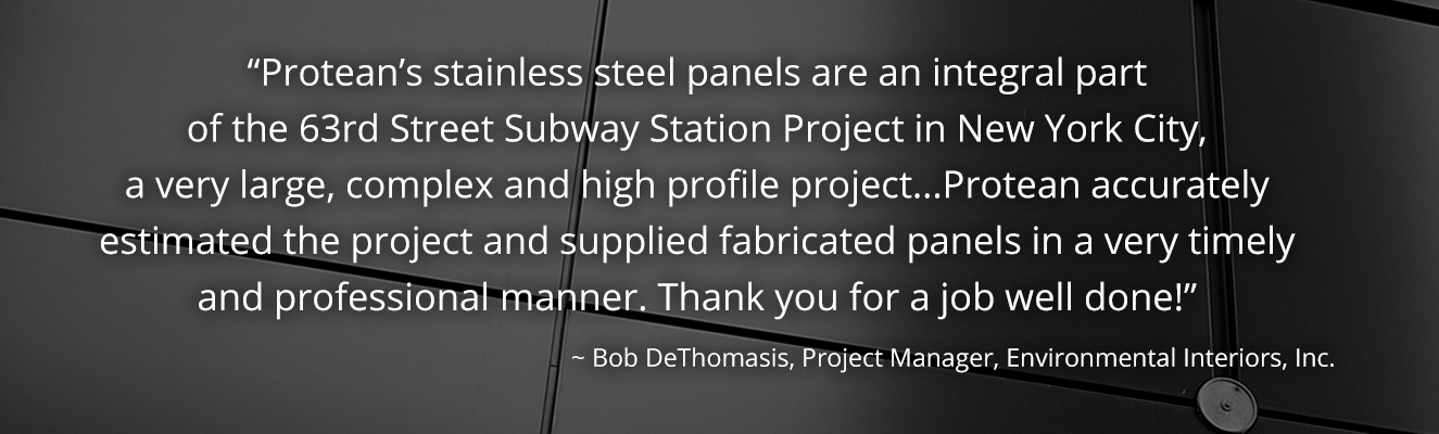 Protean's stainless steel panels are used in the 63rd Street Subway Station in New York City.
